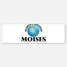 World's Greatest Moises Bumper Bumper Bumper Sticker
