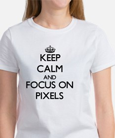 Keep Calm and focus on Pixels T-Shirt
