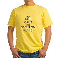 Keep Calm and focus on Plains T-Shirt