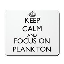 Keep Calm and focus on Plankton Mousepad