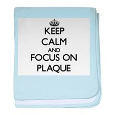 Keep Calm and focus on Plaque baby blanket