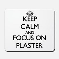 Keep Calm and focus on Plaster Mousepad