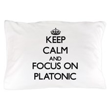 Keep Calm and focus on Platonic Pillow Case