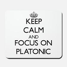 Keep Calm and focus on Platonic Mousepad