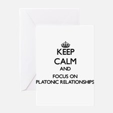 Keep Calm and focus on Platonic Rel Greeting Cards