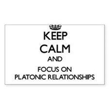 Keep Calm and focus on Platonic Relationsh Decal