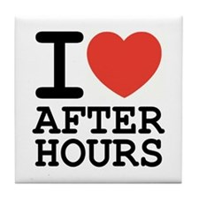 I love after hours Tile Coaster