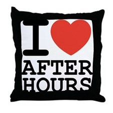 I love after hours Throw Pillow