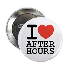 I love after hours Button