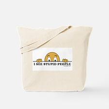 I See Stupid People Funny Tote Bag