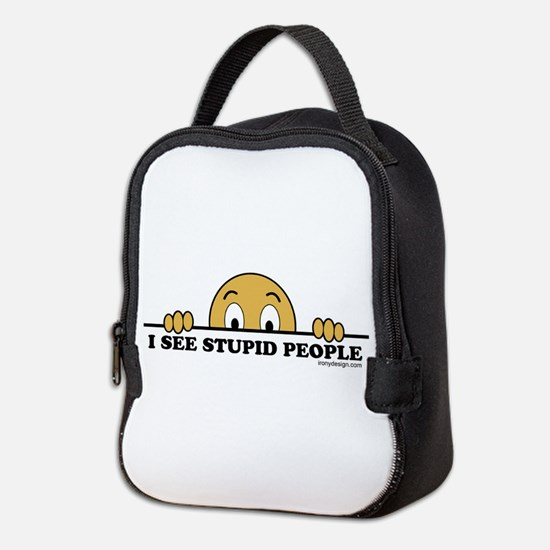 I See Stupid People Funny Neoprene Lunch Bag