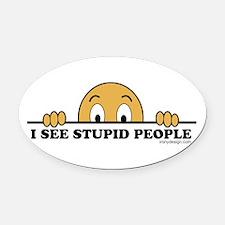 I See Stupid People Funny Oval Car Magnet