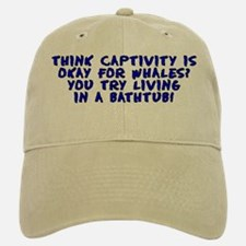 Think captivity is okay? - Baseball Baseball Cap