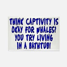 Think captivity is okay? - Rectangle Magnet