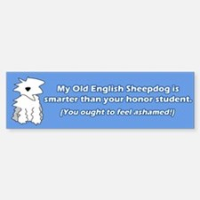 Smarter than Honor Student OES Bumper Bumper Bumper Sticker