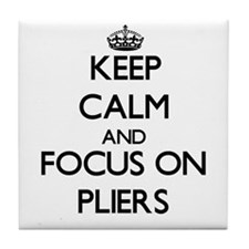 Keep Calm and focus on Pliers Tile Coaster