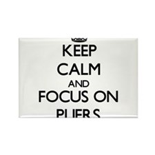 Keep Calm and focus on Pliers Magnets