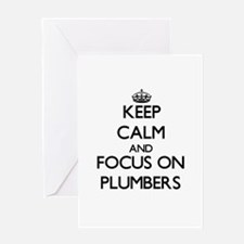 Keep Calm and focus on Plumbers Greeting Cards
