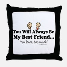 Best Friends Knows Saying Throw Pillow