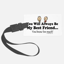 Best Friends Knows Saying Luggage Tag