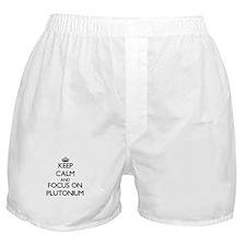 Keep Calm and focus on Plutonium Boxer Shorts