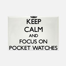 Keep Calm and focus on Pocket Watches Magnets