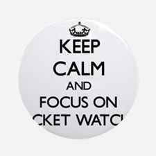 Keep Calm and focus on Pocket Wat Ornament (Round)