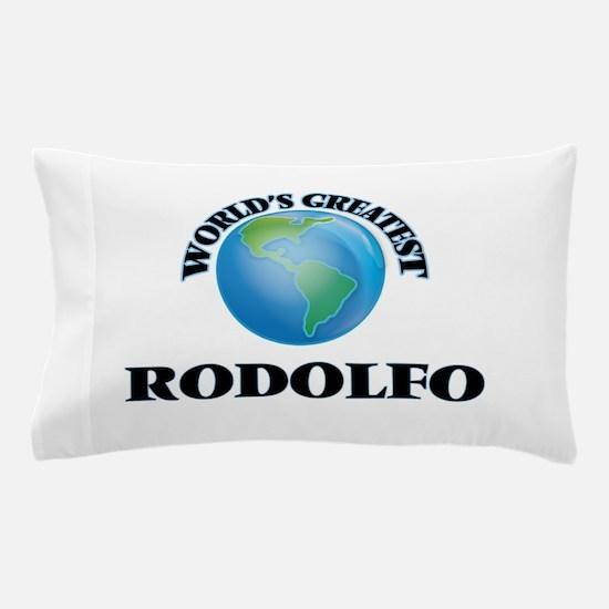 World's Greatest Rodolfo Pillow Case