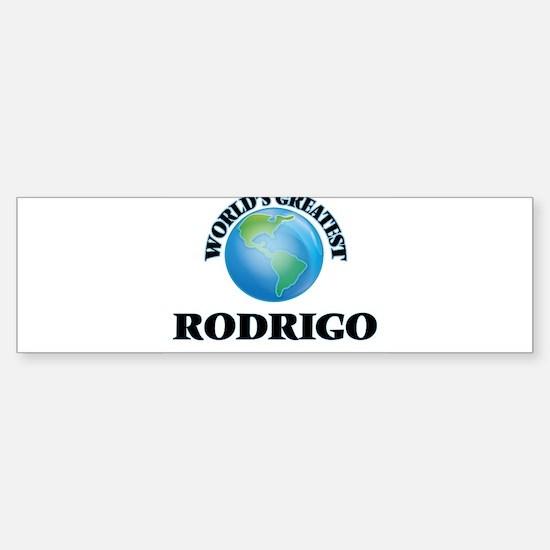 World's Greatest Rodrigo Bumper Bumper Bumper Sticker