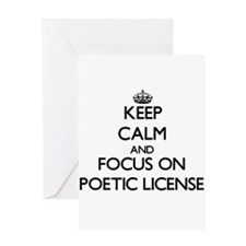 Keep Calm and focus on Poetic Licen Greeting Cards