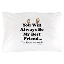 Best Friends Knows Saying Pillow Case