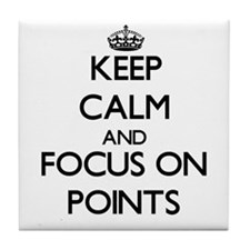Keep Calm and focus on Points Tile Coaster