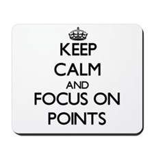 Keep Calm and focus on Points Mousepad
