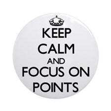Keep Calm and focus on Points Ornament (Round)