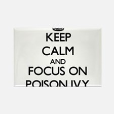 Keep Calm and focus on Poison Ivy Magnets