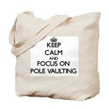 Keep Calm and focus on Pole Vaulting Tote Bag