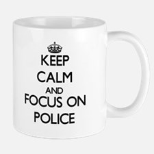 Keep Calm and focus on Police Mugs