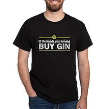If life hands you lemons BUY GIN T-Shirt
