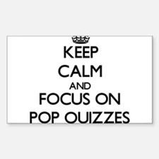 Keep Calm and focus on Pop Quizzes Decal