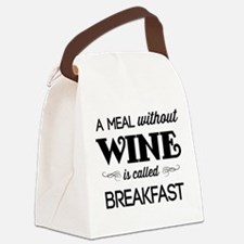 A meal without wine is called breakfast Canvas Lun