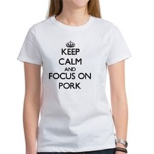 Keep Calm and focus on Pork T-Shirt