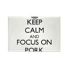 Keep Calm and focus on Pork Magnets