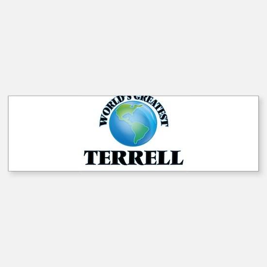 World's Greatest Terrell Bumper Bumper Bumper Sticker