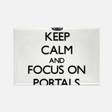 Keep Calm and focus on Portals Magnets