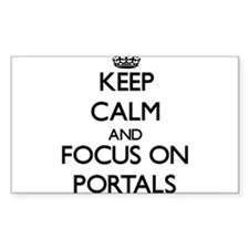 Keep Calm and focus on Portals Decal