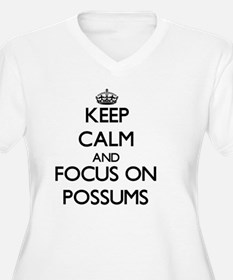 Keep Calm and focus on Possums Plus Size T-Shirt