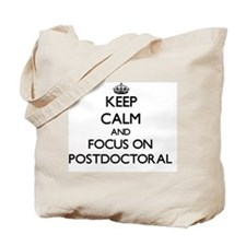 Keep Calm and focus on Postdoctoral Tote Bag
