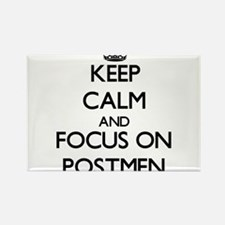 Keep Calm and focus on Postmen Magnets