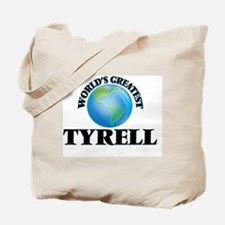 World's Greatest Tyrell Tote Bag