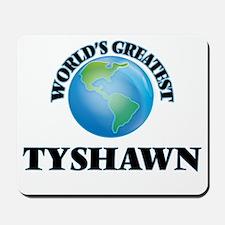 World's Greatest Tyshawn Mousepad